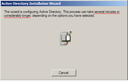 "Active Directory  - ""This process can take several minutes or considerably longer"""